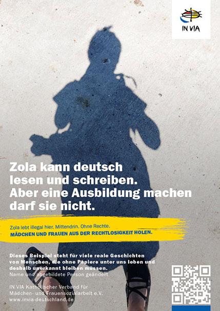 IN VIA Kampagne 2015: Plakatmotiv Zola; zu sehen ist der Schatten einer Frau, Text: Zola kann deutsch lesen und schreiben. Aber eine Ausbildung machen darf sie nicht.