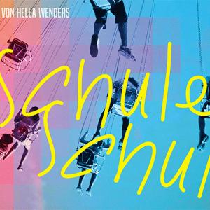 Filmplakat: Schule, Schule – ein Film von Hella Wenders